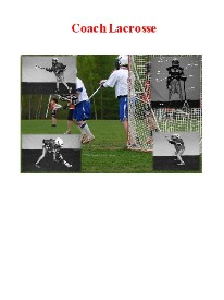 The Coach Lacrosse Book contains Lacrosse Coaching Tips, Lacrosse Fundamentals, Rules, How to Deal with Players and Parents, Practice Strategies and More!